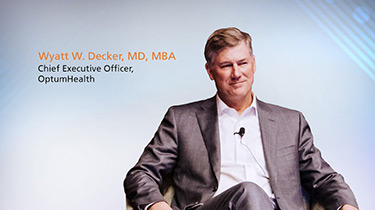 Wyatt Decker, MD, MBA, Chief Executive Officer, OptumHealth