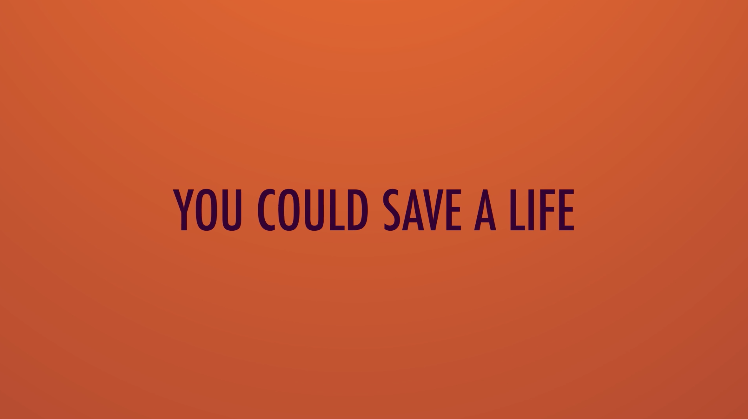 you could save a life